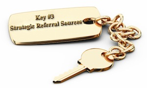 Key #3 Strategic Referral Sources
